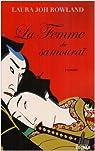 La femme du samouraï par Rowland