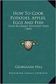 How to cook potatoes apples eggs and fish four hundred for Different ways to cook fish