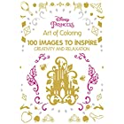 Art of Coloring Disney Princess: 100 Images to Inspire Creativity and Relaxation (Art Therapy)