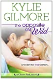 The Opposite of Wild, Kylie Gilmore, 099126651X
