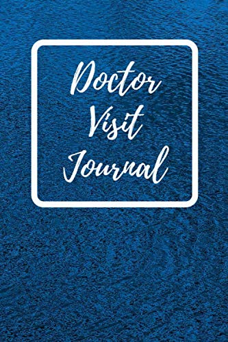 Doctor Visit Journal: Medical Health Care Physician Appointments Logbook Gift for Patients, Family, Caregivers