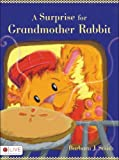 A Surprise for Grandmother Rabbit, Barbara J. Smith, 160696478X