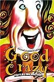 Good Crazy, Karen Walsh, 0595379311