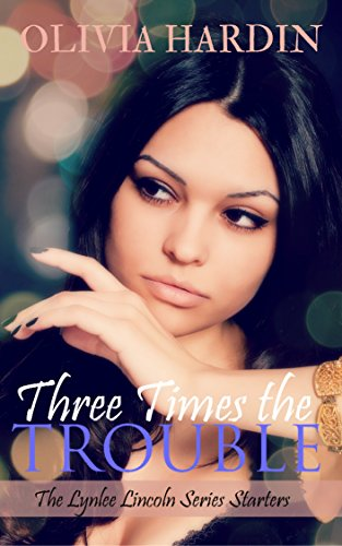 Three Times the Trouble: The Lynlee Lincoln Starters by [Hardin, Olivia]