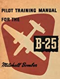 img - for Pilot Training Manual for the B-25 Mitchell Bomber book / textbook / text book