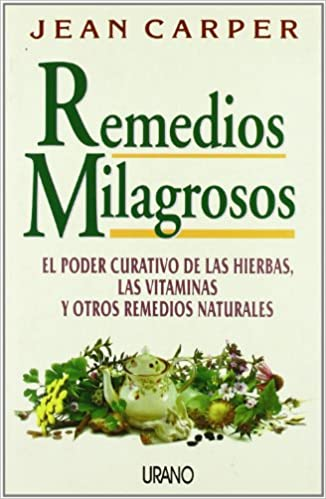 Remedios Milagrosos (Spanish Edition): Jean Carper: 9788479532529: Amazon.com: Books