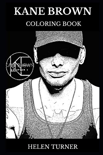 Kane Brown Coloring Book: Legendary Country Music Singer and Multiple Award Winning Artist, Millennial Star and Sex Symbol Inspired Adult Coloring Book (Kane Brown Books)