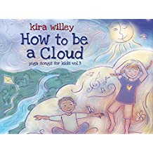 How to Be a Cloud: Yoga Songs for Kids 3