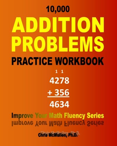 10, 000 Addition Problems Practice Workbook: Improve Your Math ...