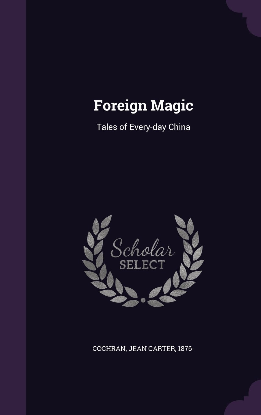 Foreign Magic: Tales of Every-Day China ebook