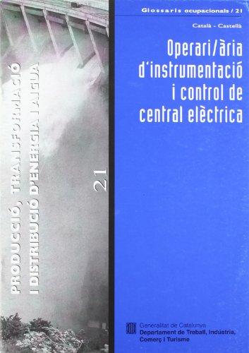 Descargar Libro Operari/ària D'instrumentació I Control De Central Elèctrica. Producció Teresa Rocamora I Mirabet (coord.)