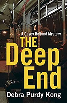 The Deep End (Casey Holland Mysteries Book 4) by [Purdy Kong, Debra]