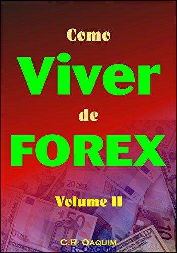 Como Viver de Forex - Volume 2