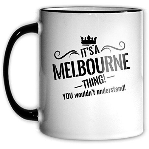 its-a-melbourne-thing-you-wouldnt-understand-11oz-coffee-mug-a4