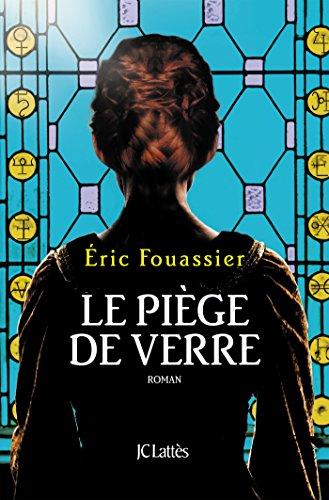 Amazon Com Le Piege De Verre Romans Historiques French