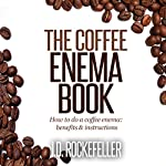 The Coffee Enema Book | J. D. Rockefeller
