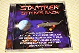 Star Trek Strikes Back / Soundtracks from ET, Star Trek, Guerre Stellari, 2001 Odissea Nello Spazio, X Files, Flash Gordon, Blade Runner, Incontri Ravvicinati Del 3 Tipo, Independence Day [Audio CD]
