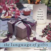 The Language of Gifts: The Essential Guide to Meaningful Gift Giving