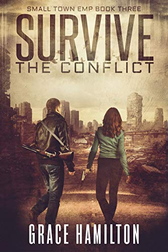Survive the Conflict (Small Town EMP Book 3) by [Hamilton, Grace]