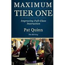 Maximum Tier One: Improving Full Class Instruction by Pat Quinn (2012-02-27)