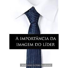 A importância da imagem do líder (Liderança Cristã Livro 11)