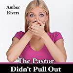 The Pastor Didn't Pull Out: Taboo Forbidden Love | Amber Rivers