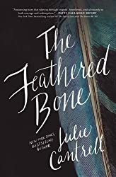 The Feathered Bone by Julie Cantrell (2016-01-26)