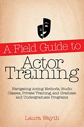 A Field Guide to Actor Training (Limelight)