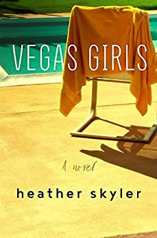 Vegas Girls: A Novel by [Skyler, Heather]