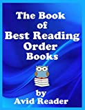 READING LIST FOR THE BEST READING ORDER BOOKS -  READING LIST BOOKS: BEST READING ORDER BOOKS ARE THE ONLY BOOKS THAT INCLUDE A CHECKLIST & SUMMARIES FOR THE NOVELS OF YOUR FAVORITE AUTHORS
