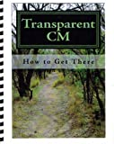Transparent Cm : How to Get There, Lyon, David D., 0966124804