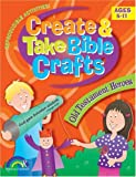 img - for Create and Take Bible Crafts: Old Testament Heroes book / textbook / text book