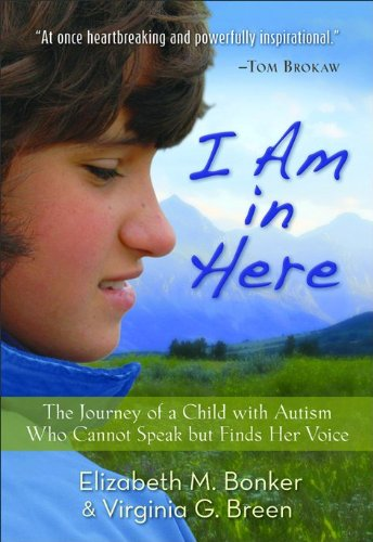 i-am-in-here-the-journey-of-a-child-with-autism-who-cannot-speak-but-finds-her-voice