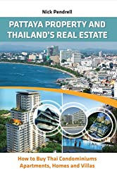 Pattaya Property and Thailand's Real Estate - How to Buy Thai Condominiums, Apartments, Homes & Villas
