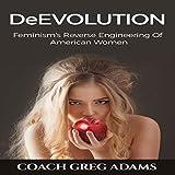 DeEvolution: Feminism's Reverse Engineering of
