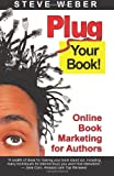 img - for Plug Your Book! Online Book Marketing for Authors, Book Publicity through Social Networking book / textbook / text book