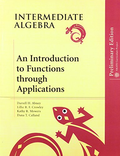 Intermediate Algebra: An Introduction to Functions Through Applications