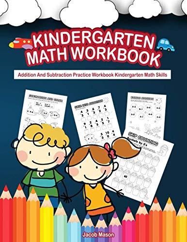 Kindergarten Math Workbook: Addition And Subtraction Practice Workbook Kindergarten Math Skills (Early Math Books) - Kindergarten Addition And Subtraction