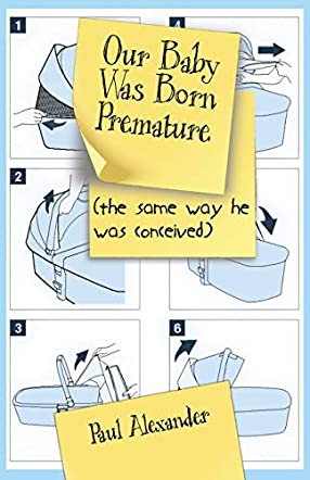 Our Baby Was Born Premature (the same way he was conceived)