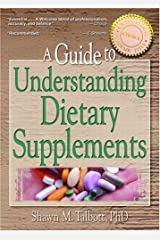 A Guide to Understanding Dietary Supplements (Nutrition, Exercise, Sports, and Health) Paperback
