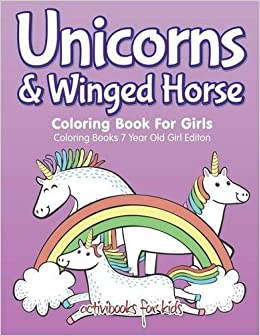 unicorns winged horse coloring book for girls coloring books 7 year old girl editon - Coloring Book For Girls