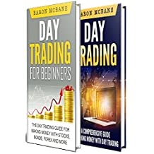 Trading: Day Trading: for Beginners: The Day Trading Guide for Making Money with Stocks, Options, Forex and More + A Comprehensive Guide to Making Money with Day Trading