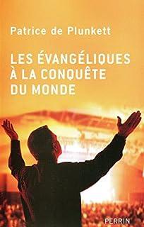Les évangéliques à la conquête du monde : enquête