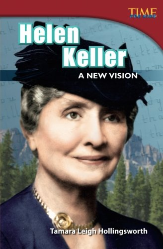 Helen Keller: A New Vision (TIME FOR KIDS Nonfiction Readers) (Keller Shell)