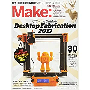 Make: Volume 54: Desktop Fabrication Guide 2017