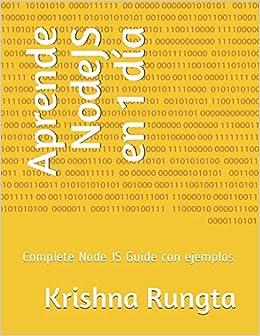 Aprende NodeJS en 1 día: Complete Node JS Guide con ejemplos: Amazon.es: Krishna Rungta: Libros
