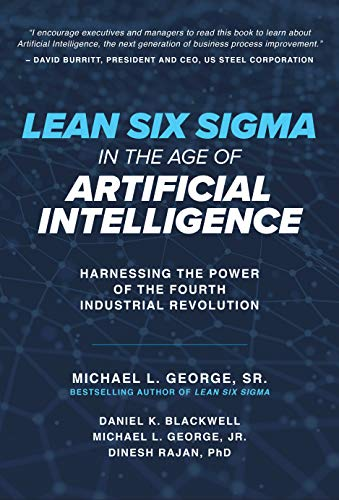 Pdf Money Lean Six Sigma in the Age of Artificial Intelligence: Harnessing the Power of the Fourth Industrial Revolution
