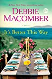 It's Better This Way: A Novel
