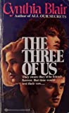 The Three of Us, Cynthia Blair, 0345329279