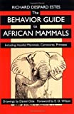 img - for By Richard Despard Estes - The Behavior Guide to African Mammals: Including Hoofed Mammals, Carnivores, Primates: 1st (first) Edition book / textbook / text book